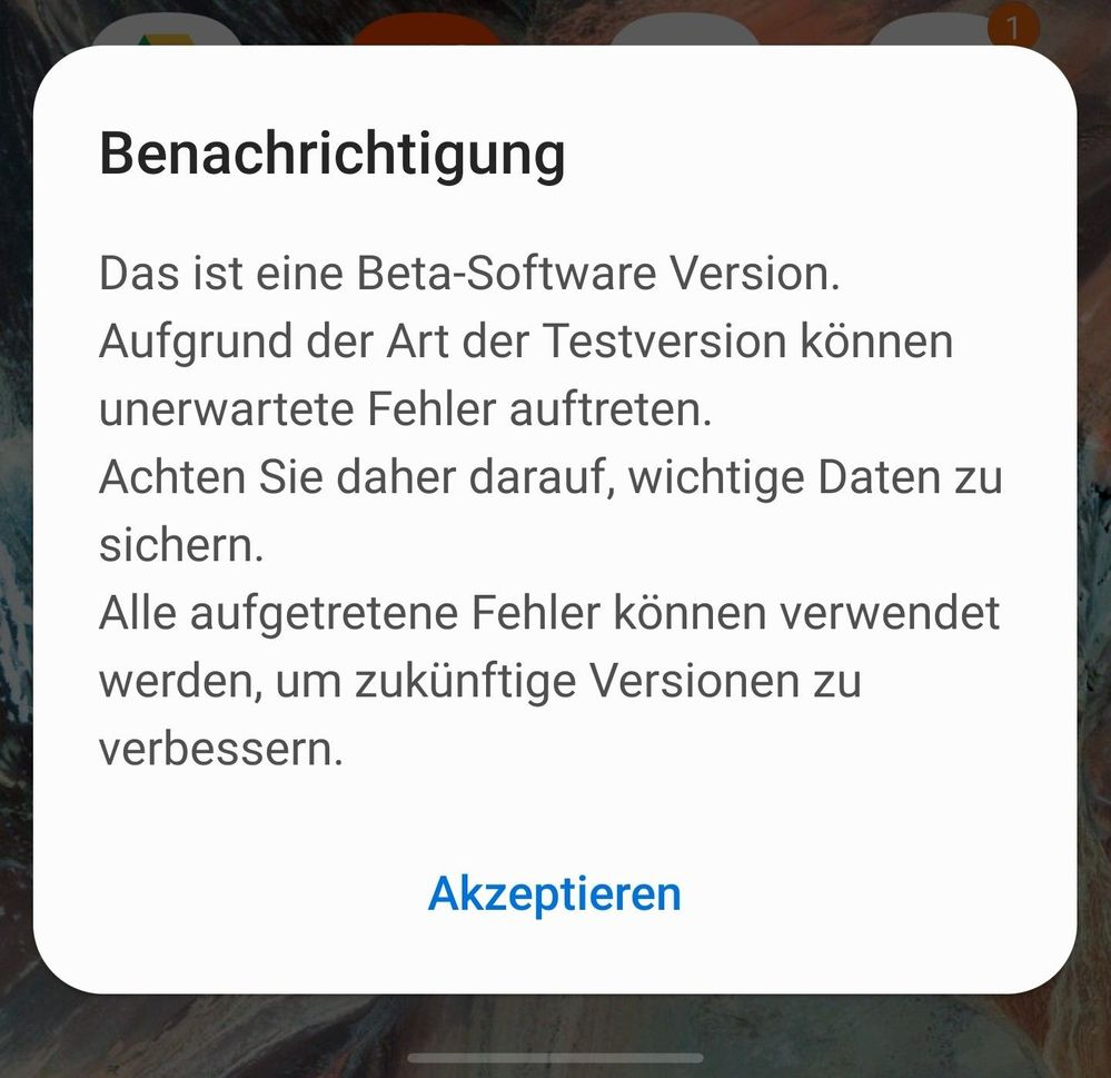 "Sorry for the screenshot - it's german. This notification pops up when restarting the phone. ""This is Beta-Software. Due to its nature there could be unexpected errors. Please save your data ..."" Nothing important."