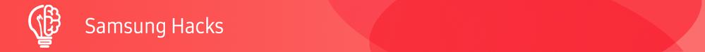 Samsung_Hacks_Banner_Opening_SEUK.png